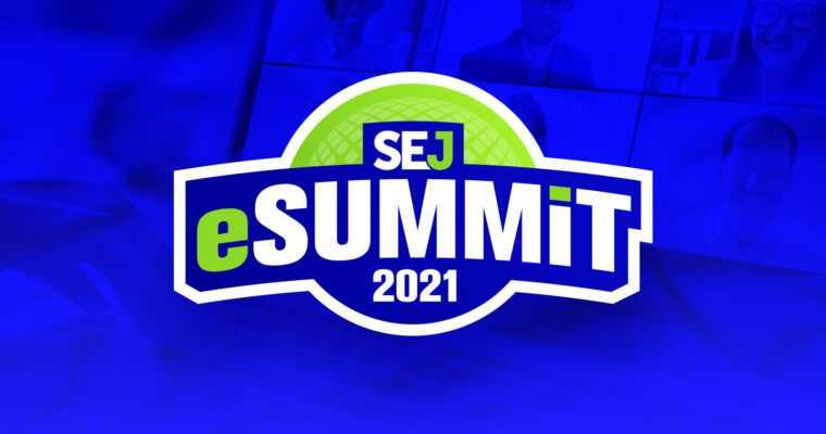 17 SEO & Digital Marketing Expert Tips from SEJ eSummit 2021