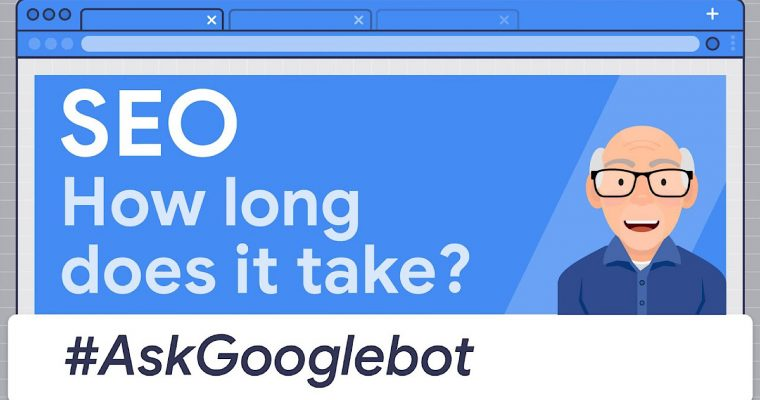 Google On How Long SEO Takes